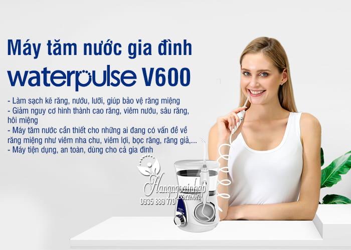Máy tăm nước gia đình Waterpulse V600 chăm sóc răng miệng 7
