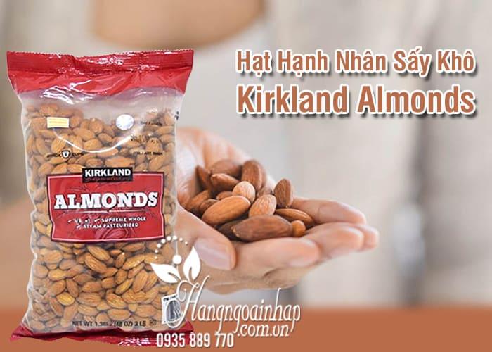 Hạt Hạnh Nhân Sấy Khô Kirkland Almonds Gói 1.36kg 2