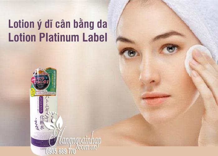 Lotion ý dĩ cân bằng da - Lotion Platinum Label 1000ml Nhật 2