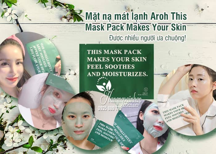 Mặt nạ mát lạnh Aroh This Mask Pack Makes Your Skin 4