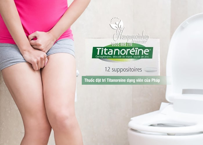 Thuốc đặt trĩ Titanoreine dạng viên của Pháp, hộp 12 viên 7
