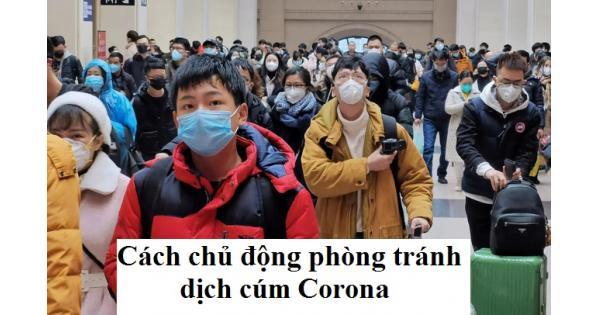 Cách chủ động phòng chống dịch cúm Corona