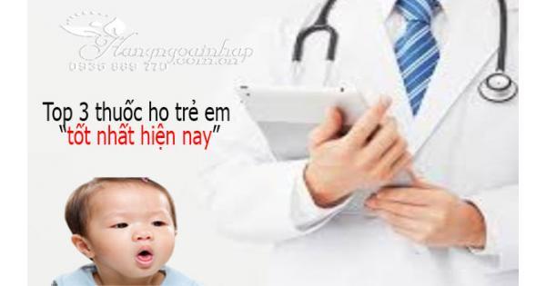 Tiết lộ 4 loại thuốc trị ho cảm cho trẻ em tốt nhất hiện nay