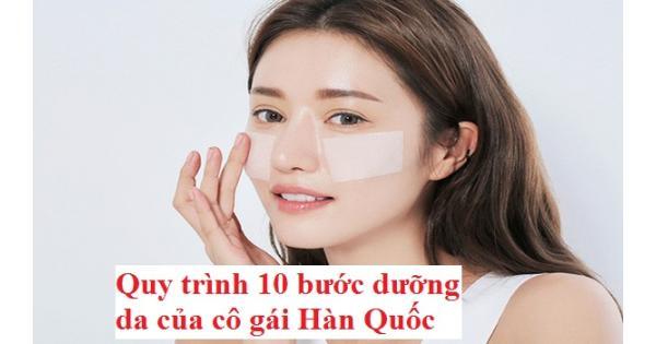 Quy trình 10 BƯỚC dưỡng da của các cô gái Hàn Quốc