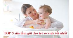 TOP 5 sữa tắm gội cho trẻ sơ sinh tốt nhất được khuyên dùng