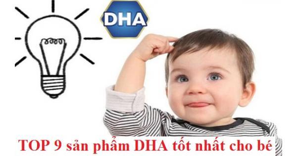 [Review] Top 9 sản phẩm bổ sung DHA cho bé tốt nhất