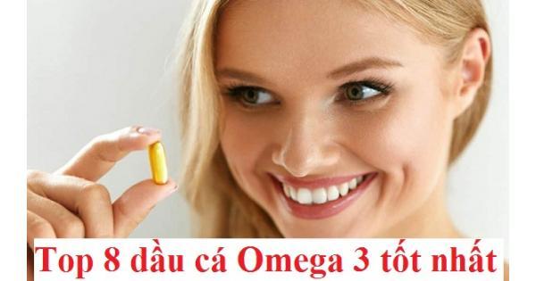 [Review] TOP 8 dầu cá Omega 3 tốt nhất hiện nay 2020